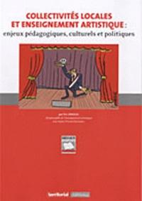 Eric Sprogis et Nicolas Stroesser - Collectivités locales et enseignement artistique - Enjeux pédagogiques, culturels et politiques.
