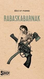 Ipod télécharge des livres gratuits Rabaskabarnak 9782764438145 FB2 (Litterature Francaise)