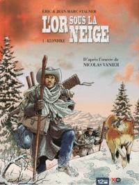 Eric Stalner et Jean-Marc Stalner - L'or sous la neige Tome 1 : Klondike.