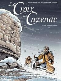Eric Stalner et Pierre Boisserie - La Croix de Cazenac Tome 10 : La Dernière Croix.