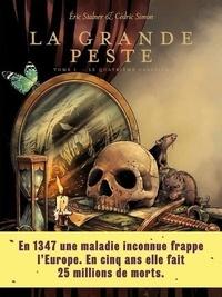 Eric Stalner et Cédric Simon - La grande peste - Tome 1, Le quatrième cavalier.