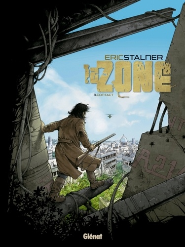 Eric Stalner - La zone Tome 3 : Contact.
