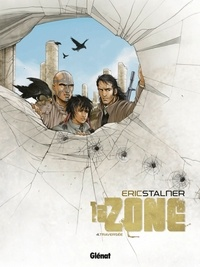 Eric Stalner - La zone Tome 4 : Traversée.