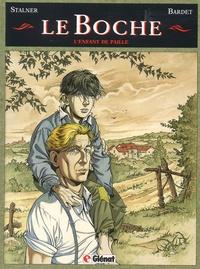 Eric Stalner et  Bardet - Le Boche Tome 1 : L'enfant de paille.