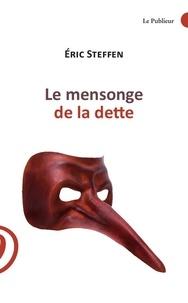 Eric Steffen - Le mensonge de la dette.