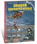 Eric Stoffel et Serge Scotto - Dragon sécurité civile Tome 1 : Le secret de Nîmes.