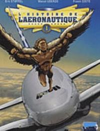 Eric Stoffel et Marcel Uderzo - L'histoire de l'aéronautique Tome 1 : Des origines à Blériot.