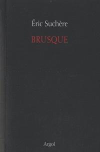 Eric Suchère - Brusque - Un autre mois... 2002-2007.