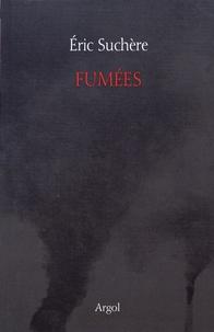 Eric Suchère - Fumées.