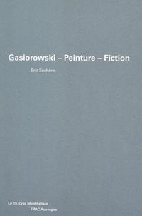 Eric Suchère et Philippe Cyroulnik - Gasiorowski, peinture, fiction.