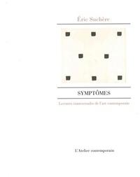 Eric Suchère - Symptômes - Lectures transversales de l'art contemporain.