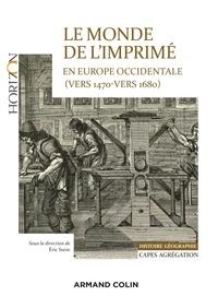 Eric Suire - Le monde de l'imprimé en Europe occidentale (vers 1470-vers 1680) - Histoire Géographie CAPES Agrégation.