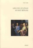 Eric Suire - Les vies de Jésus avant Renan - Editions, réécritures, circulations entre la France et l'Europe (fin XVe-début XIXe siècle).
