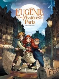Eric Summer - Eugénie et les mystères de Paris Tome 1 : On a volé la Liberté !.