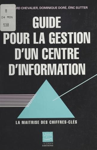 GUIDE POUR LA GESTION D'UN CENTRE D'INFORMATION. La maîtrise des chiffres-clés, 2ème édition augmentée et mise à jour
