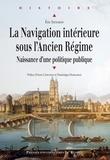 Eric Szulman - La Navigation intérieure sous l'Ancien Régime - Naissance d'une politique publique.