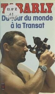 Eric Tabarly et Antoine Lamazou - Du tour du monde à la Transat.