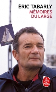 Eric Tabarly - Mémoires du large.