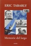 Eric Tabarly - Memorie del largo.