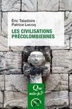 Eric Taladoire et Patrice Lecoq - Les civilisations précolombiennes.