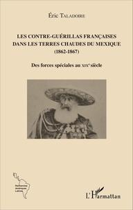 Alixetmika.fr Les contre-guérillas françaises dans les terres chaudes du Mexique (1862-1867) - Des forces spéciales au XIXe siècle Image
