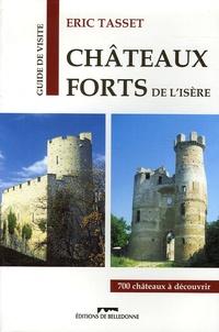 Eric Tasset - Châteaux forts de l'Isère - Grenoble et le Nord de son arrondissement.