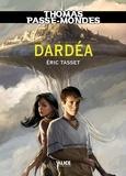 Eric Tasset - Thomas Passe-Mondes Tome 1 : Dardéa.