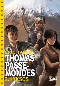 Eric Tasset - Thomas Passe-Mondes Tome 2 : Hyksos.