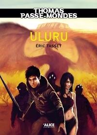 Eric Tasset - Thomas Passe-Mondes Tome 4 : Uluru.