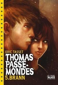 Eric Tasset - Thomas Passe-Mondes Tome 5 : Brann.