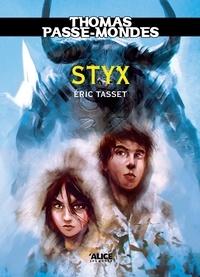 Eric Tasset - Thomas Passe-Mondes Tome 6 : Styx.