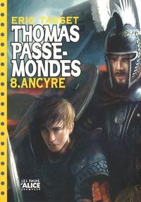 Eric Tasset - Thomas Passe-Mondes Tome 8 : Ancyre.
