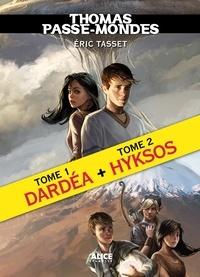 Eric Tasset - Thomas Passe-Mondes, Tomes 1 et 2 : Edition spéciale - Dardéa suivi de Hyksos.