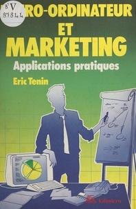 Eric Tenin - Micro-ordinateur et marketing : applications pratiques.