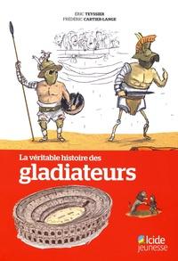La véritable histoire des gladiateurs - Eric Teyssier | Showmesound.org
