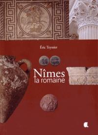 Eric Teyssier - Nîmes la romaine.