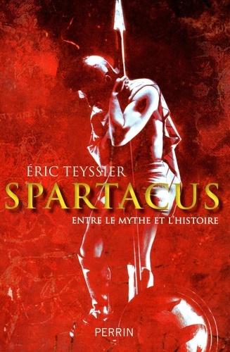 Spartacus. Entre le mythe et l'histoire