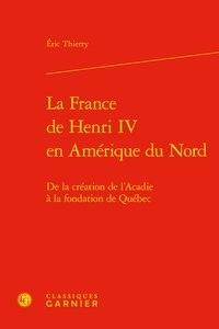 Histoiresdenlire.be La France de Henri IV en Amérique du Nord - De la création de l'Acadie à la fondation de Québec Image
