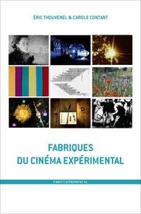 Eric Thouvenel et Carole Contant - Fabriques du cinéma expérimental.