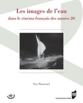 Eric Thouvenel - Les images de l'eau dans le cinéma français des années 20.