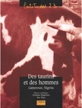 Eric Thys et Christian Seignobos - Des taurins et des hommes - Cameroun, Nigeria.