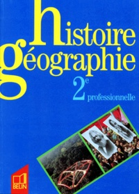 Eric Till et Rémy Knafou - Histoire géographie, 2e professionnelle.