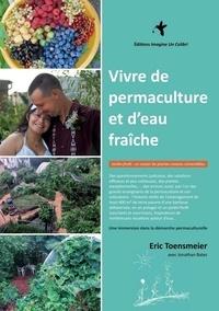 Eric Toensmeier - Vivre de permaculture et d'eau fraîche - Jardin-forêt : un océan de plantes vivaces comestibles.