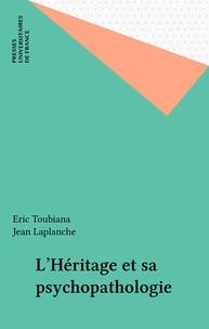 Eric Toubiana - L'Héritage et sa psychopathologie.
