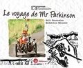Eric Tournaire et Madeleine Meunier - Le voyage de Mr Parkinson.
