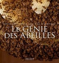 Eric Tourneret et Sylla de Saint-Pierre - Le génie des abeilles.