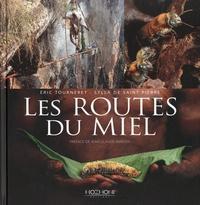Eric Tourneret et Sylla de Saint-Pierre - Les routes du miel.