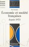 Eric Tournier et Claude-Danièle Echaudemaison - Économie et société françaises depuis 1973.