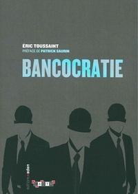 Eric Toussaint - Bancocratie.