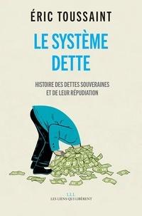 Le système dette - Histoire des dettes souveraines et de leur répudiation.pdf